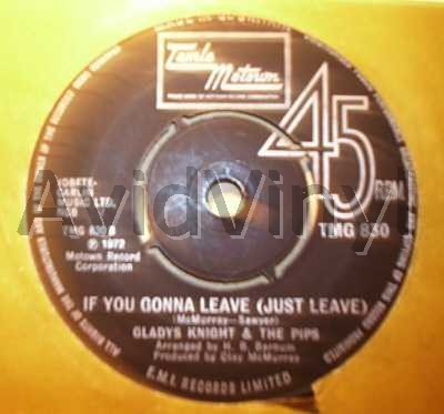 GLADYS KNIGHT & THE PIPS - If You Gonna Leave / Help Me Make It Through The Night