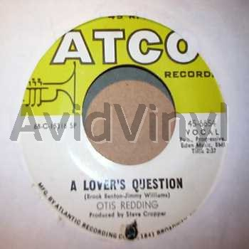 OTIS REDDING - A LOVER'S QUESTION / YOU MADE A MAN OUT OF ME - 45T x 1