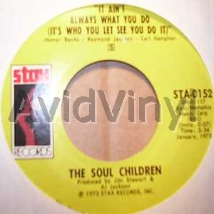 SOUL CHILDREN - It Ain't Always What You Do / All That Shines Ain't Gold