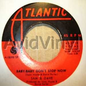 SAM AND DAVE - BABY BABY DON'T STOP NOW / I'M NOT AN INDIAN GIVER - 7inch x 1