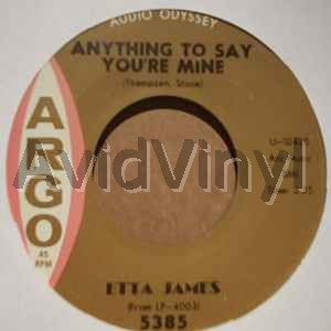 ETTA JAMES - Anything To Say You're Mine / Trust In Me