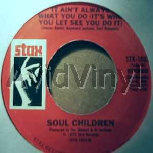 SOUL CHILDREN - It Aint Always What You Do / Don't Take My Kindness For Weakness