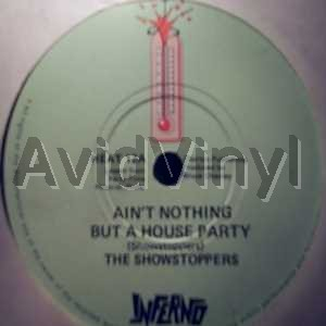 SHOW STOPPERS - AIN'T NOTHING BUT A HOUSE PARTY / GOTTA GET CLOSE TO MY LOVE - 7inch x 1